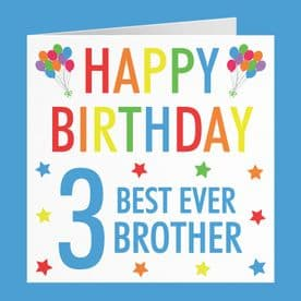 Brother 3rd Birthday Card - 'Happy Birthday' - 'Best Ever Brother' - Colourful Collection