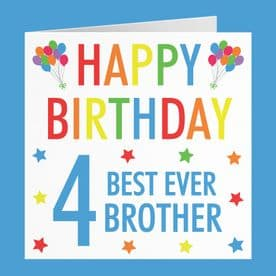 Brother 4th Birthday Card - 'Happy Birthday' - 'Best Ever Brother' - Colourful Collection