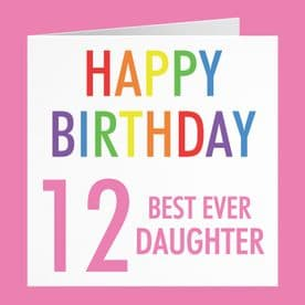 Daughter 12th Birthday Card - 'Happy Birthday' - 'Best Ever Daughter' - Colourful Collection