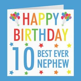 Nephew 10th Birthday Card - 'Happy Birthday' - 'Best Ever Nephew' - Colourful Collection