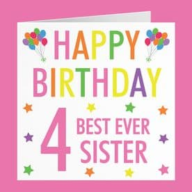 Sister 4th Birthday Card - 'Happy Birthday' - 'Best Ever Sister' - Colourful Collection