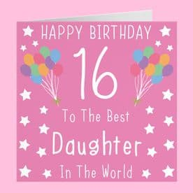 Daughter 16th Birthday Card - Happy Birthday - To The Best Daughter In The World - Iconic Collection