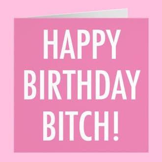 Funny Rude Friend Birthday Card - Happy Birthday Bitch! - Urban Colour Collection