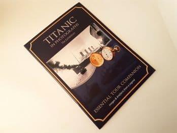 Titanic in Photographs - Essential Tour Companion