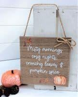 Autumn Misty Mornings Pumpkin Spice Natural wood Plaque Sign Decoration 15x15cm