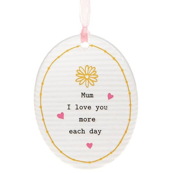 Thoughtful Words Ceramic Mum Love you More each day Hang Oval Gift Boxed 9x7cm