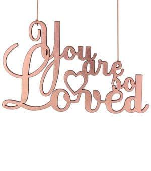 V34333 - You are So Loved Dec - FLOVED.10 6/PK