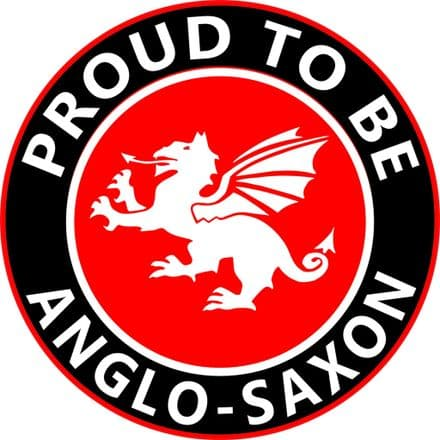 """""""Proud To Be Anglo-Saxon""""  England Car Sticker"""