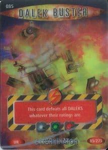 DALEK BUSTER  #085  Doctor Who EXTERMINATOR  Battles In Time  Ultra Rare  UR3D Card-  10611